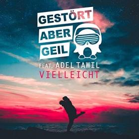 GESTÖRT ABER GEIL FEAT. ADEL TAWIL - VIELLEICHT